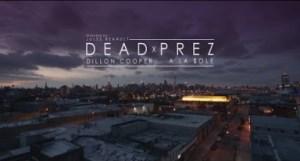 Video: Dillon Cooper - Dead Prez (feat. A La $ole)